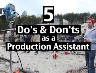 5 Do's and Don'ts When You Are a Production Assistant