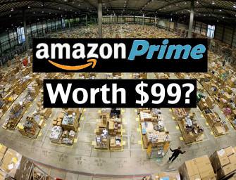 Is Amazon Prime Worth the $99?